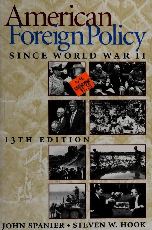 American foreign policy since World War II by John W. Spanier