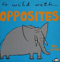Cover of: Go wild with opposites | Neal Layton
