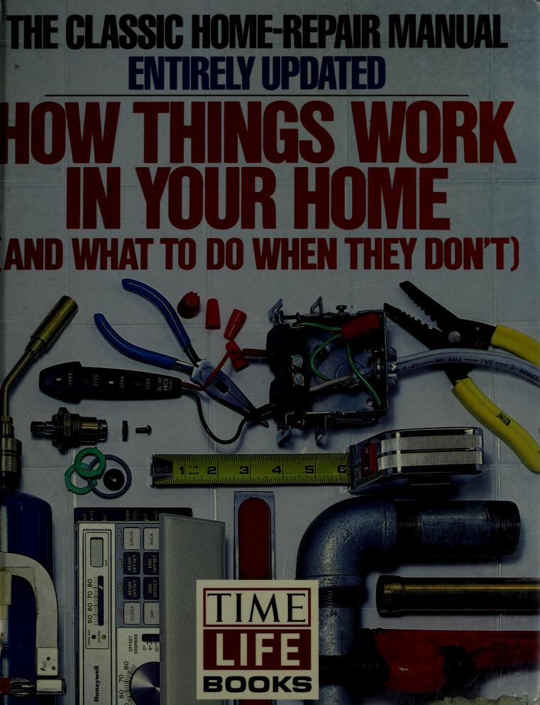 How things work in your home (and what to do when they don't) by by the editors of Time-Life Books.