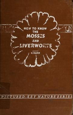 Cover of: How to know the mosses and liverworts | Henry Shoemaker Conard