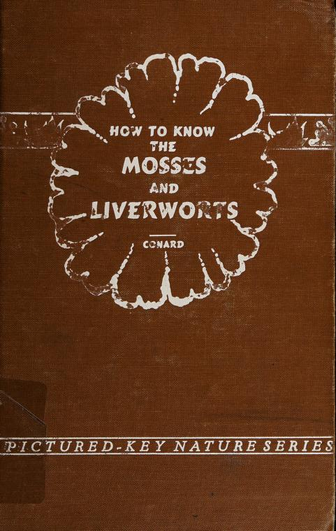 How to know the mosses and liverworts by Henry Shoemaker Conard
