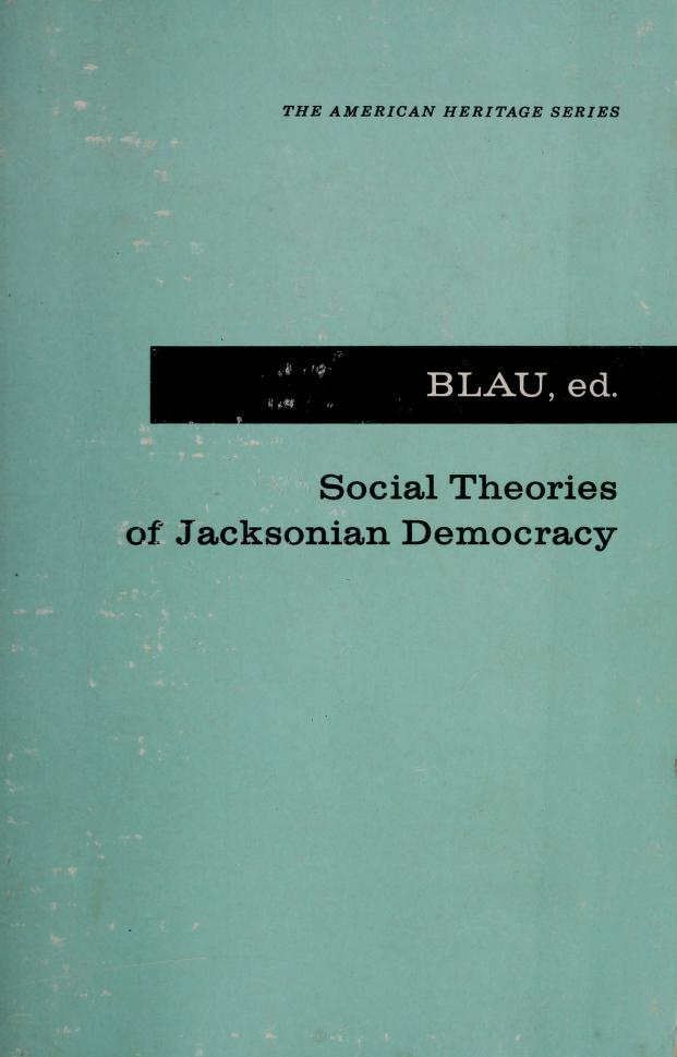Social Theories of Jacksonian Democracy by Joseph L. Blau